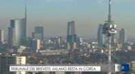 Milano candidata ad ospitare il Tribunale Unificato dei Brevetti